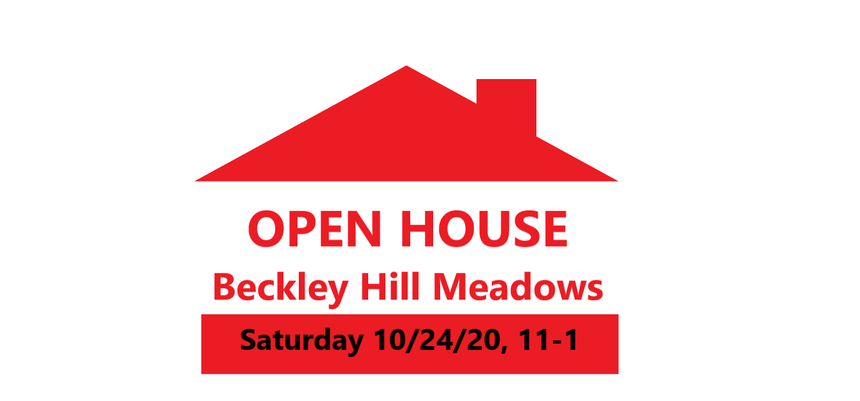 OPEN HOUSE 10/24/2020, From 11-1 at Beckley Hill Meadows