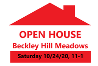 OPEN HOUSE SATURDAY 10/24/2020, 11-1 AT BECKLEY HILL MEADOWS!